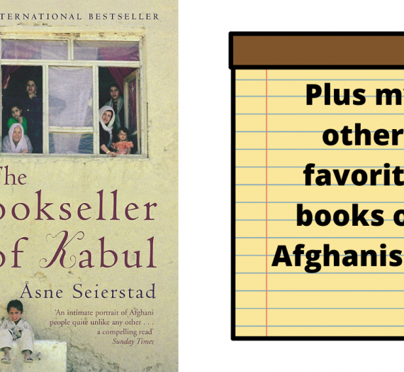The Bookseller of Kabul and My Other Favorite Books on Afghanistan